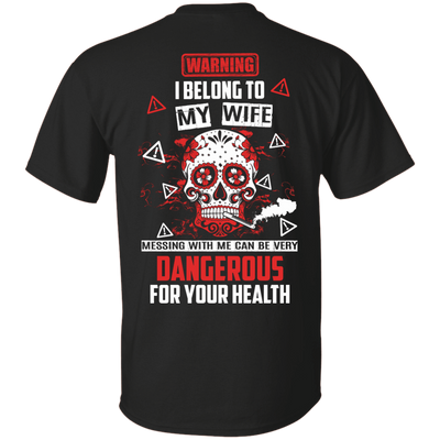 Warning I Belong To My Wife T Shirt T-Shirt & Hoodie | Teecentury.com
