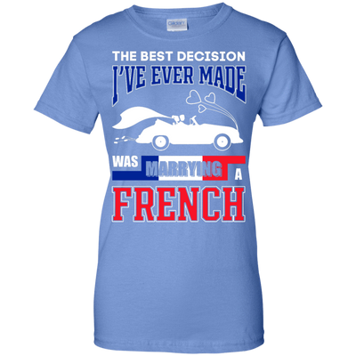 I've Ever Made Was Marrying A French T-Shirt & Hoodie | Teecentury.com