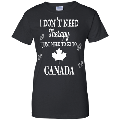 I Just Need To Go To Canada T-Shirt & Hoodie | Teecentury.com