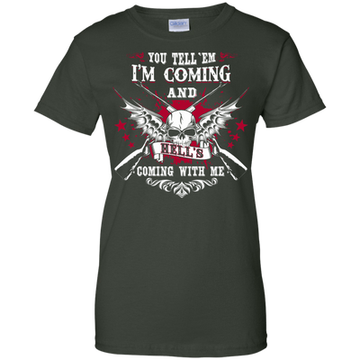 I'm Comming and HELL'S COMING WITH ME T-Shirt & Hoodie | Teecentury.com