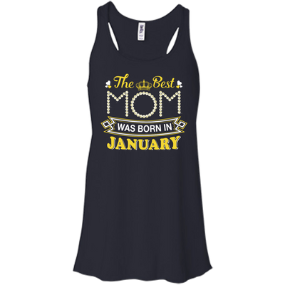 The Best Mom Was Born In January T-Shirt & Hoodie | Teecentury.com