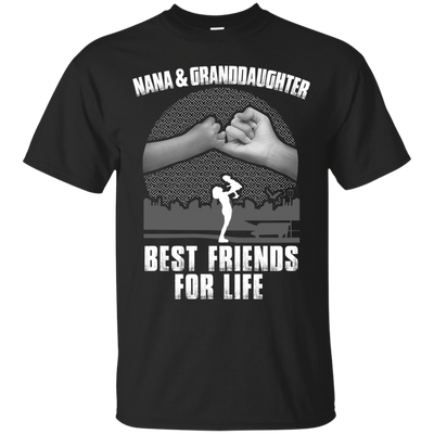 Nana and Granddaughter Best Friends For Life T-Shirt & Hoodie | Teecentury.com