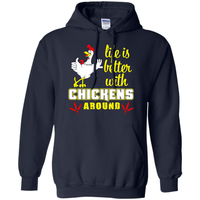 Life Is Better With Chickens Around T-Shirt & Hoodie | Teecentury.com