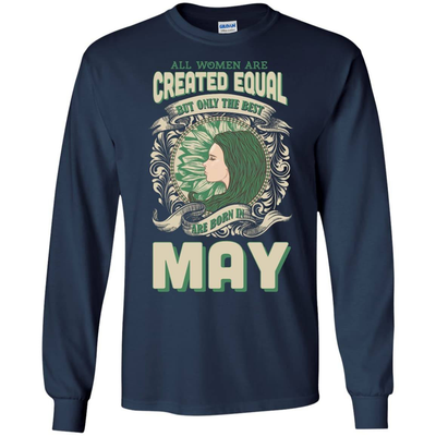 All Women Are Created Equal The Best Born In MAY T-Shirt & Hoodie | Teecentury.com