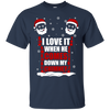 I Love It When He Comes Down My Chimney T-Shirt & Hoodie | Teecentury.com