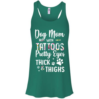 Dog Mom With Tattoos Pretty Eyes Thick Thighs T-Shirt & Tank Top | Teecentury.com