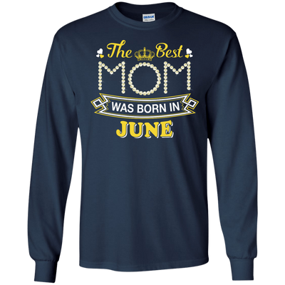 The Best Mom Was Born In June T-Shirt & Hoodie | Teecentury.com
