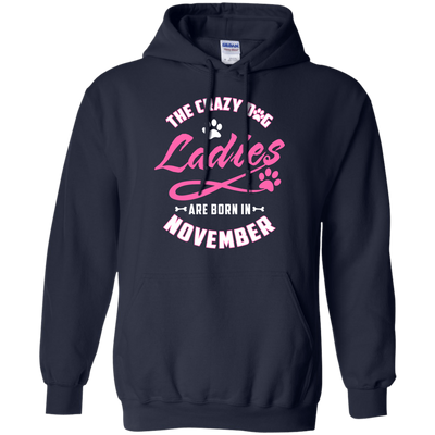 The Crazy Dog Ladies Are Born In November T-Shirt & Hoodie | Teecentury.com