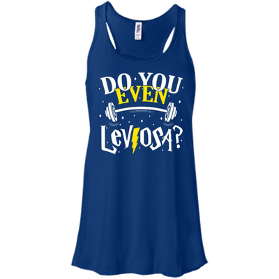 Do You Even Leviosa T-Shirt & Hoodie | Teecentury.com