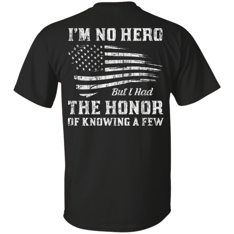 I'm No Hero But I Had The Honor Of Knowing A Few T-Shirt & Hoodie | Teecentury.com