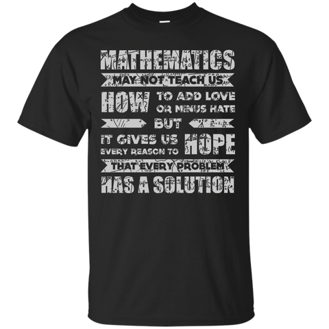 MATHEMATICS May Not Teach Us T-Shirt & Hoodie | Teecentury.com