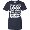 Yet Despite The Look On My Face You Are Still Talking T-Shirt & Hoodie | Teecentury.com