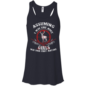 Assuming I was like most girls was your first mistake T-Shirt & Hoodie | Teecentury.com