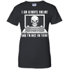 I AM ALWAYS ONLINE and I'm Nice On There T-Shirt & Hoodie | Teecentury.com