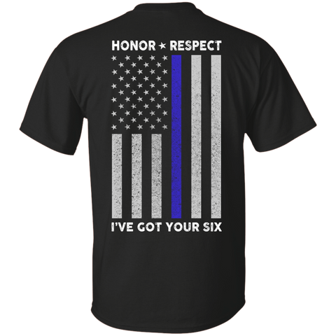 I've Got Your Six Honor Respect Thin Blue Line Police T-Shirt & Hoodie | Teecentury.com