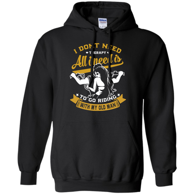 I Don't Need Therapy T-Shirt & Hoodie | Teecentury.com