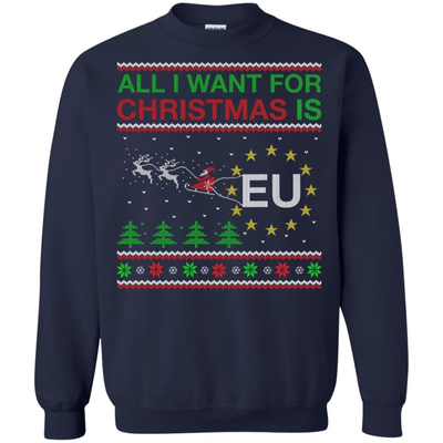 All I Want For Christmas Is EU T-Shirt & Hoodie | Teecentury.com