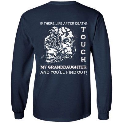 Is There Life After Death Touch My Granddaughter And You'll Find Out T-Shirt & Hoodie | Teecentury.com
