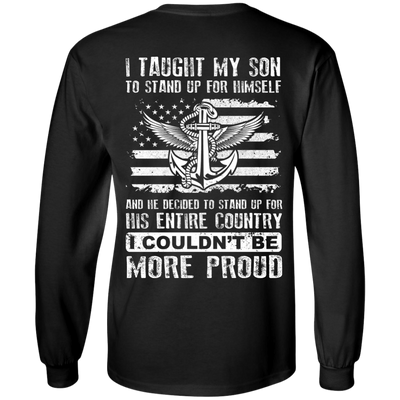 I Taught My Son To Stand Up For Himself T-Shirt & Hoodie | Teecentury.com