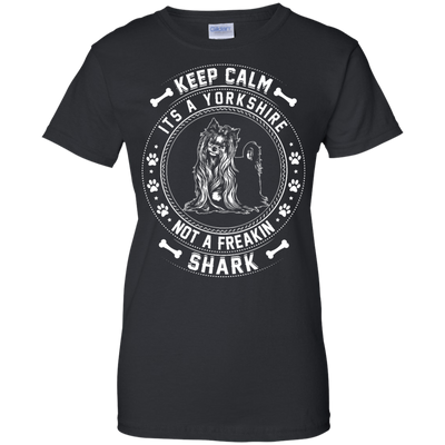 Keep Calm It's A Yorkshire Terrier Not A Freaking Shark T-Shirt & Hoodie | Teecentury.com
