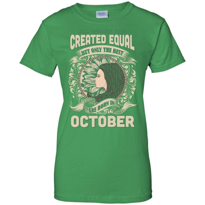 All Women Are Created Equal The Best Born In OCTOBER T-Shirt & Hoodie | Teecentury.com