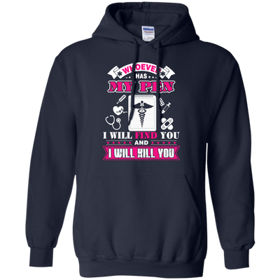 Whoever Has My Pen I Will Find You And I Will Kill You T-Shirt & Hoodie | Teecentury.com