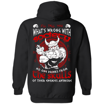 VIKING I'LL TELL YOU What's Wrong With Society T-Shirt & Hoodie | Teecentury.com