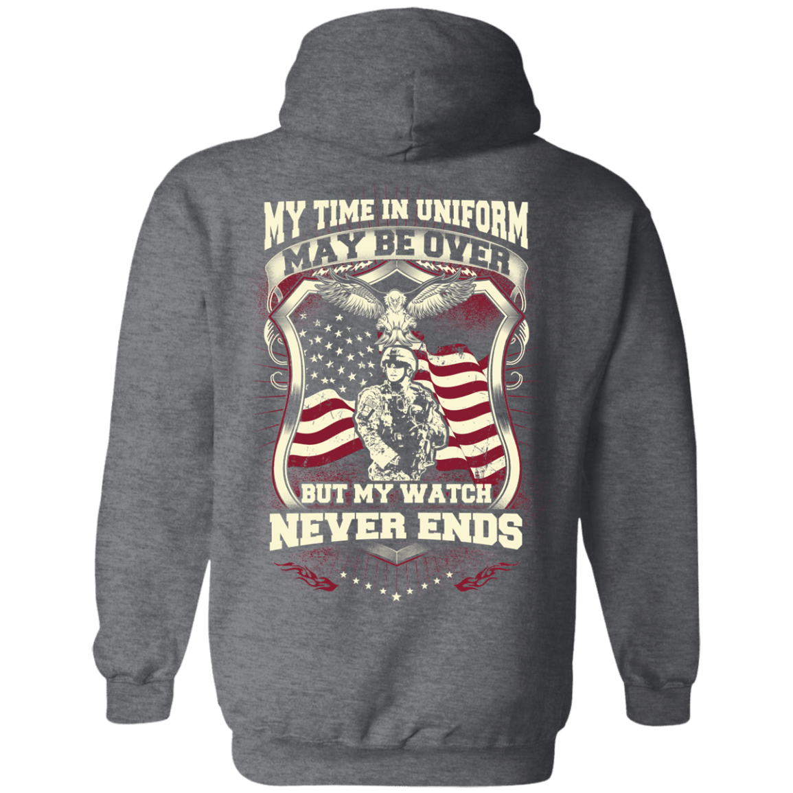 82adcb7bd5c My Time In Uniform May Be Over But My Watch Never Ends T shirt ...