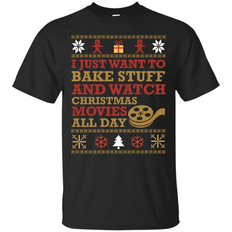 I Just Want To Bake Stuff And Watch Christmas Movie T-Shirt & Hoodie | Teecentury.com