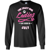 The Crazy Dog Ladies Are Born In July T-Shirt & Hoodie | Teecentury.com