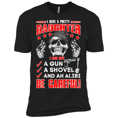 I HAVE A PRETTY DAUGHTER T-Shirt & Hoodie | Teecentury.com