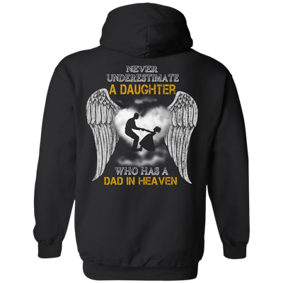 Never Underestimate A Daughter Who Has A Dad In Heaven T-Shirt & Hoodie | Teecentury.com