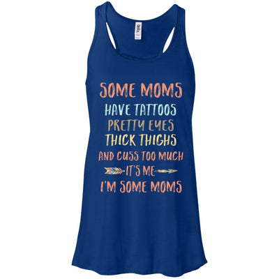 Some Moms Have Tattoos Pretty Eyes Thick Thighs T-Shirt & Tank Top | Teecentury.com