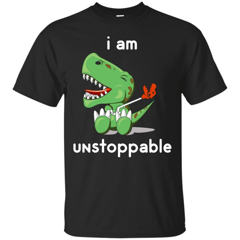 I Am Unstoppable Funny T-Rex Dinosaur T-Shirt & Hoodie | Teecentury.com