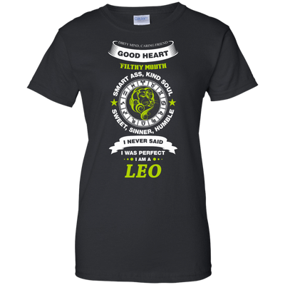 I Never Said I Was Perfect I Am A LEO T-Shirt & Hoodie | Teecentury.com