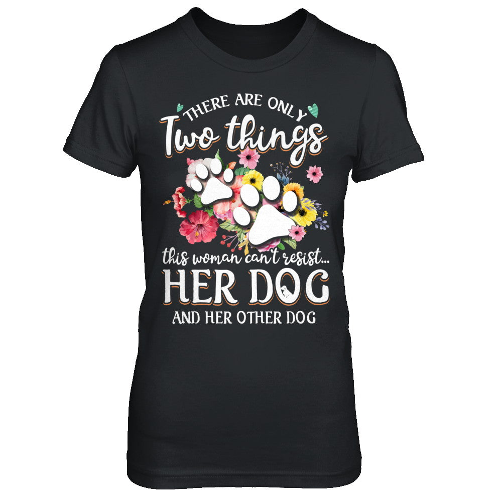 2 Things Cant Resist Her Dog /& Her Other Dogs Pug Funny Gifts Sweatshirt