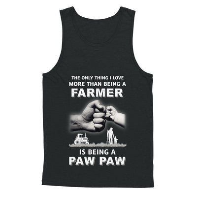 Love More Than Farmer Being A Paw Paw Fathers Day T-Shirt & Hoodie | Teecentury.com