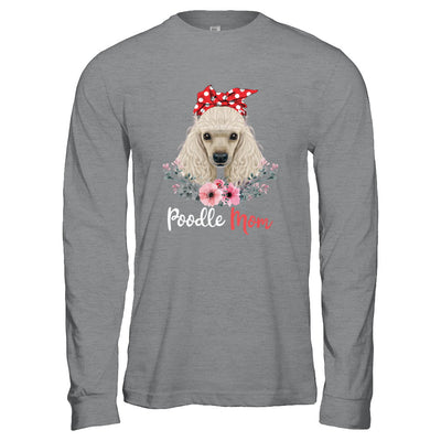 Poodle Mom Gift For Women Dog Lover T-Shirt & Hoodie | Teecentury.com