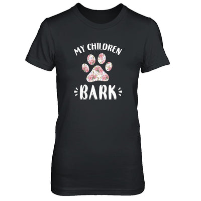 My Children Bark Dog Mom Mommy Mothers Day T-Shirt & Tank Top | Teecentury.com