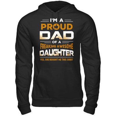 I'm A Proud Dad Of A Freaking Awesome Daughter T-Shirt & Hoodie | Teecentury.com