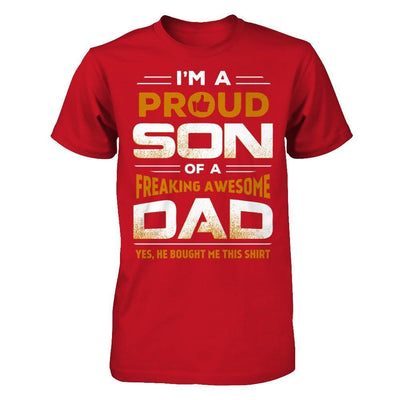 I'm A Proud Son Of A Freaking Awesome Dad T-Shirt & Hoodie | Teecentury.com