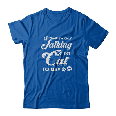 I'm Only Talking To My Dog Today T-Shirt & Tank Top | Teecentury.com