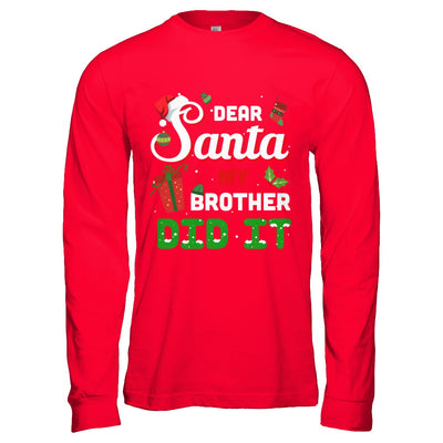 Dear Santa My Brother Did It Christmas T-Shirt & Hoodie | Teecentury.com