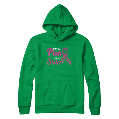 I Wear Pink For My Sister Breast Cancer Awareness T-Shirt & Hoodie | Teecentury.com