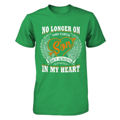 No Longer On This Earth Son But Always In My Heart T-Shirt & Hoodie | Teecentury.com