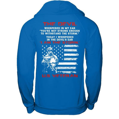I Whispered In The Devil's Ear I Am The Storm Us Veteran T-Shirt & Hoodie | Teecentury.com