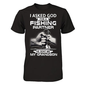 I Asked God For A Fishing Partner He Sent Me My Grandson T-Shirt & Hoodie | Teecentury.com