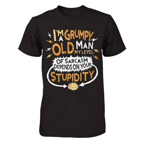 I'm A Grumpy Old Man My Level Of Sarcasm Depends On Your Stupidity T-Shirt & Hoodie | Teecentury.com