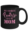 My Favorite Princess Calls Me Mom Mug Coffee Mug | Teecentury.com
