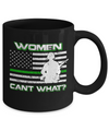 Women Can't What Soldier Warrior Mug Coffee Mug | Teecentury.com